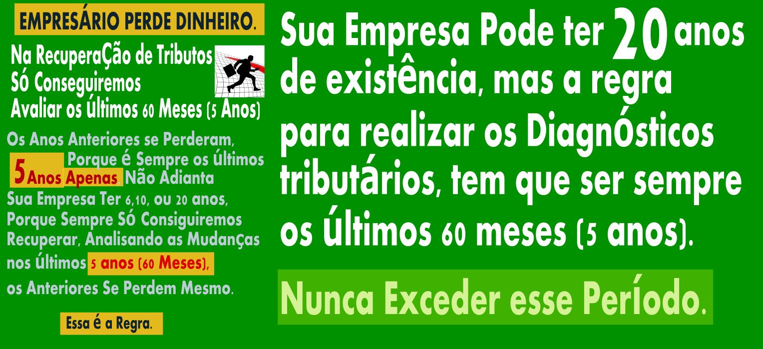 EMPRESARIO PERDE DINHEIRO SE NÃO RECUPERAR IMPOSTOS